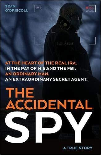 e9755dc35e127 The Accidental Spy: Sean O'Driscoll: 9781912624188: Amazon.com: Books