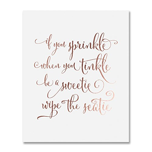 (If You Sprinkle When You Tinkle Be A Sweetie Wipe the Seatie Rose Gold Foil Print Bathroom Decor Potty Train Wall Art Poster 5 inches x 7 inches A49)
