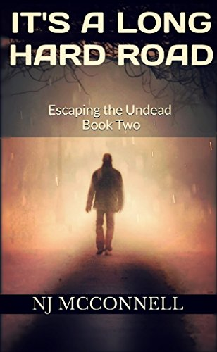 It's a Long Hard Road: Escaping the Undead Book Two by [McConnell, NJ]