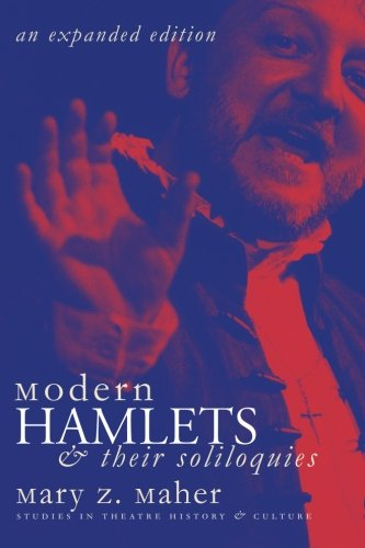 Modern Hamlets & Soliloquies: An Expanded Edition (Studies in Theatre History and Culture) PDF