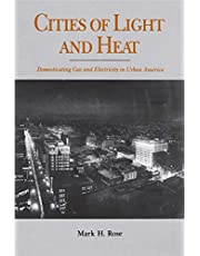 Cities of Light and Heat: Domesticating Gas and Electricity in Urban America