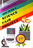 How to Do a Science Fair Project (Experimental Science)