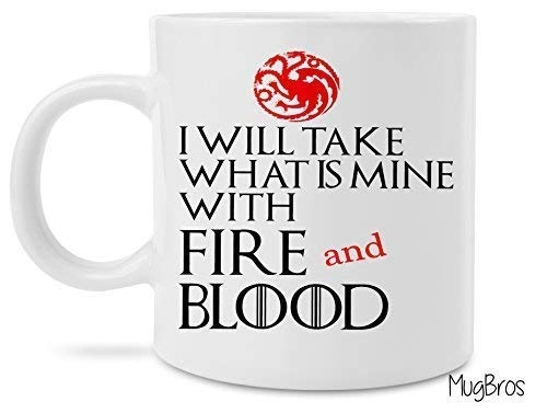 Tomaré lo que es mío con fuego y sangre Juego de tronos Taza ...