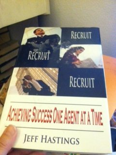 Recruit Recruit Recruit Achieving Success One Agent At a Time pdf