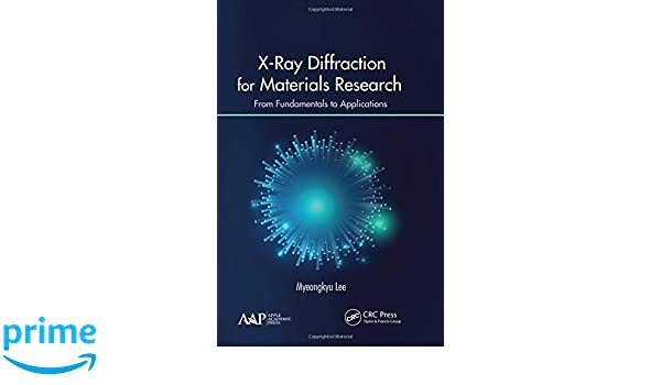 Amazon x ray diffraction for materials research from amazon x ray diffraction for materials research from fundamentals to applications 9781771882989 myeongkyu lee books fandeluxe Images