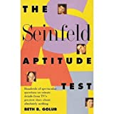 : The Seinfeld Aptitude Test: Hundreds of Spectacular Questions on Minute Details from Tv's Greatest Show About Absolutely Nothing