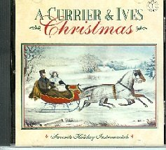- A Currier & Ives Christmas - Favorite Holiday Instrumentals