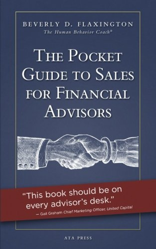 The Pocket Guide to Sales for Financial Advisors by Beverly D. Flaxington (2014-11-23)