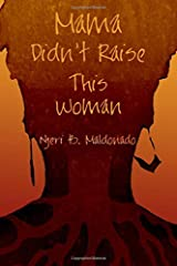 Mama Didn't Raise This Woman Paperback