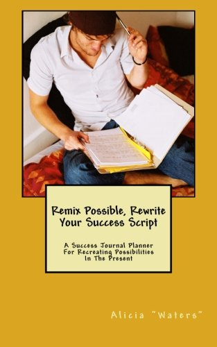 Remix Possible, Rewrite Your Success: A Success Journal Plan