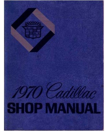 1970 CADILLAC REPAIR SHOP & SERVICE MANUAL INCLUDES Calais, Sedan de Ville, Coupe de Ville, De Ville convertible, Fleetwood Sixty Special Sedan, Brougham Sedan, Eldorado, Seventy-Five Limousine & Seventy-Five Sedan, and the commercial chassis. 70