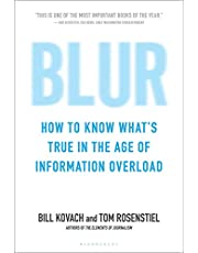 Blur: How to Know What's True in the Age of Information Overload