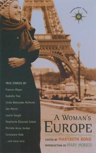 A Woman's Europe: True Stories (Travelers' Tales)