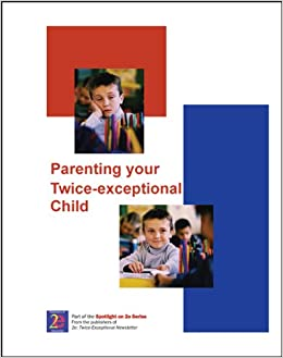 Free To Be 2e Supporting Twice >> Parenting Your Twice Exceptional Child Spotlight On 2e Series
