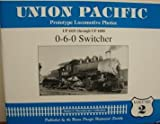 Union Pacific Prototype Locomotive Photos, 0-6-0 Switchers, Ehernberger, James L., 0972000437