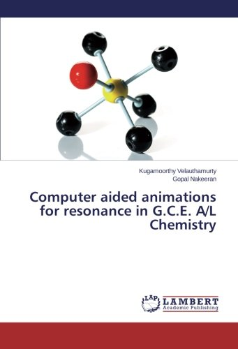 Read Online Computer aided animations for resonance in G.C.E. A/L Chemistry PDF