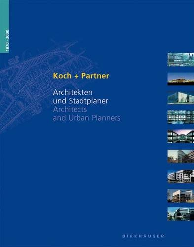 Koch + Partner 1970-2000: Architekten und Stadtplaner/Architects and Urban Planners: Architects and Urban Planners, 1970-2000