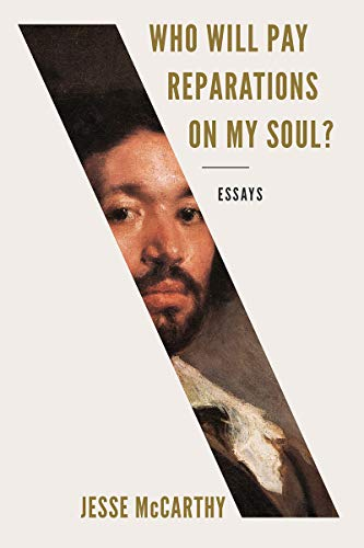 Book Cover: Who Will Pay Reparations on My Soul?: Essays