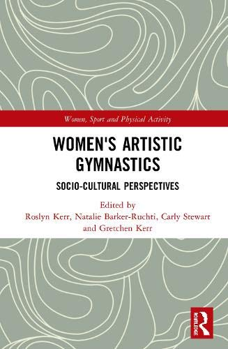 Women's Artistic Gymnastics: Socio-cultural Perspectives (Women, Sport and Physical Activity)
