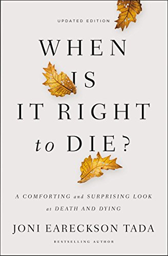 When Is It Right to Die?: A Comforting and Surprising Look at Death and Dying cover