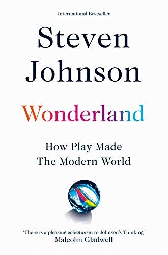 Wonderland: How Play Made the Modern World (English Edition)
