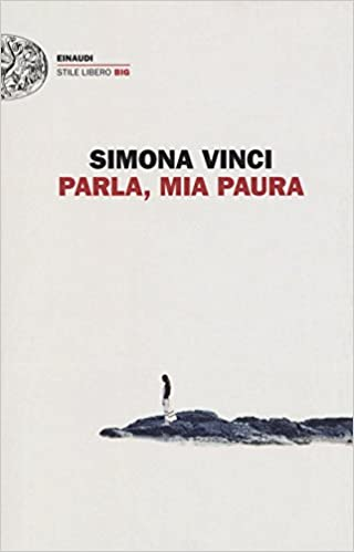https://www.amazon.it/Parla-mia-paura-Simona-Vinci/dp/8806235907