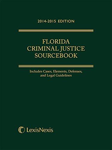 Florida Criminal Justice Sourcebook, 2014-2015 Edition Gus Beckstrom