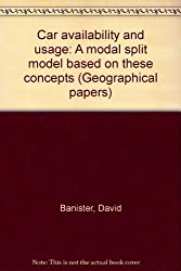 Car Availability and Usage: A Modal Split Model Based on These Concepts (Geographical papers)