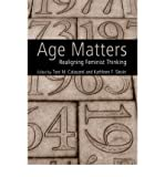 img - for Age Matters: Re-aligning Feminist Thinking (Paperback) - Common book / textbook / text book