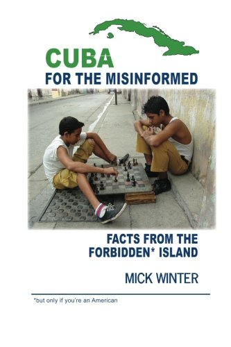 Cuba for the Misinformed: Facts from the Forbidden Island
