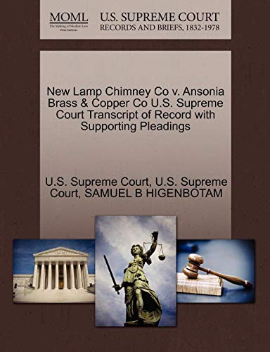 New Lamp Chimney Co v. Ansonia Brass & Copper Co U.S. Supreme Court Transcript of Record with Supporting Pleadings
