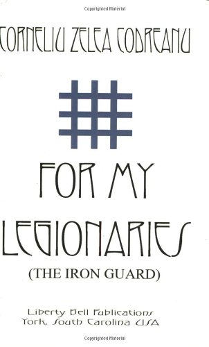 For My Legionaries (The Iron Guard) [Corneliu Zelea Codreanu] (Tapa Blanda)