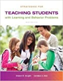 Strategies for Teaching Students with Learning and Behavior Problems, Sharon Vaughn and Candace S. Bos, 0133571068