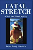 Fatal Stretch, James H Littlefield, 0595218261