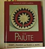 The Paiute, Pamela A. Bunte and Robert J. Franklin, 1555467237