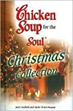 img - for Chicken Soup for the Soul Christmas Collection 2006 by Jack Canfield (2006-08-01) book / textbook / text book