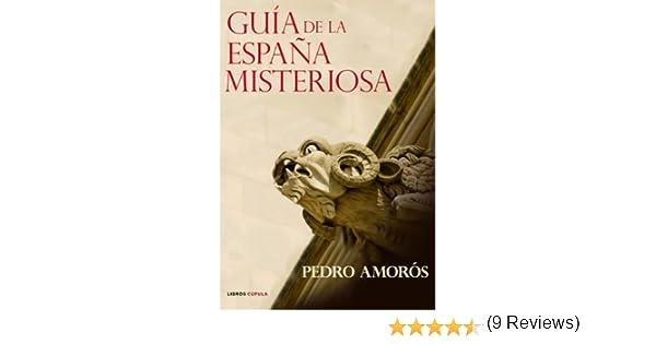 Guía de la España misteriosa (Esoterismo): Amazon.es: Amorós, Pedro: Libros
