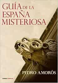 Guía de la España misteriosa (Esoterismo): Amazon.es: Amorós ...