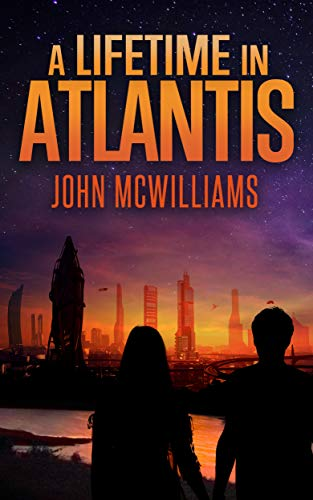 A Lifetime in Atlantis by John McWilliams