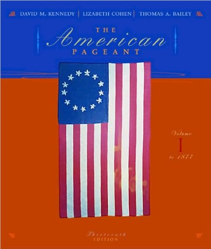 Download The American Pageant (text only) 13th(thirteenth) edition by D. M. Kennedy,L. by Cohen,by T. Bailey PDF