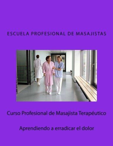 Escuela Profesional de Masajistas.: Curso de tratamiento del dolor mediante masaje. (Spanish Edition) [Mr. Manuel Estevez Rama] (Tapa Blanda)