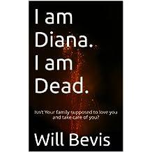 I am Diana. I am Dead.