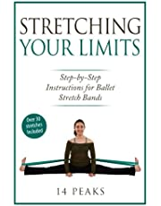 Stretching Your Limits: 30 Step by Step Stretches for Ballet Stretch Bands