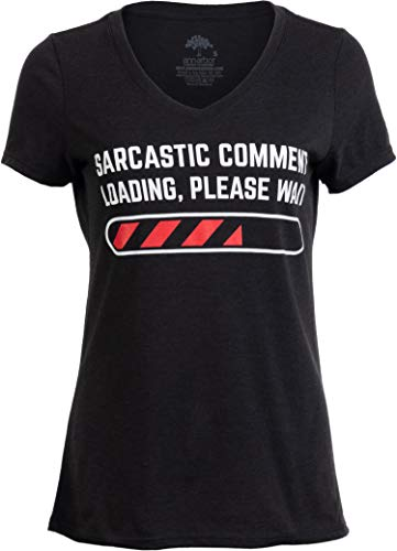 Sarcastic Comment Loading Please Wait Funny Sarcasm Humor for Women T-Shirt Top-(Vneck,S) Vintage Black ()