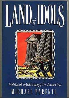 Land of Idols: Political Mythology in America