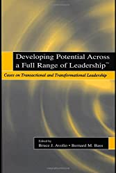 Developing Potential Across a Full Range of Leadership: TM Cases on Transactional and Transformational Leadership