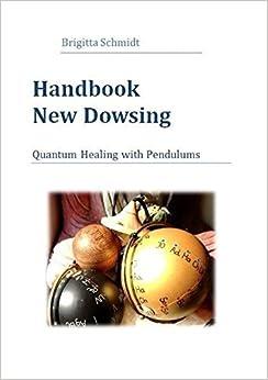 Handbook New Dowsing by Brigitta Schmidt (2016-02-22)