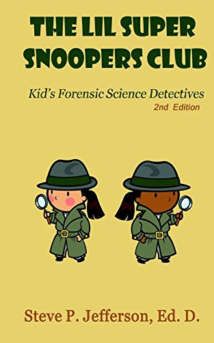 Search : The Lil Super Snoopers Club 2nd Edition: Kid's Forensic Science Detectives