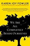 We Are All Completely Beside Ourselves[WE ARE ALL COMPLETELY BESIDE O][Hardcover]