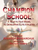 Champion School: : Year to year model of developing elite athletes